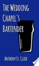 The Wedding Chapel   s Bartender