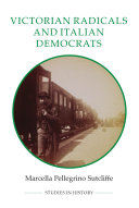 Victorian Radicals and Italian Democrats