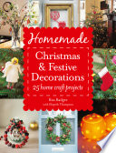 Homemade Christmas and Festive Decorations  25 Home Craft Projects