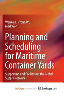 Planning and Scheduling for Maritime Container Yards Book