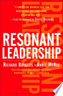 """Resonant Leadership: Renewing Yourself and Connecting with Others Through Mindfulness, Hope and CompassionCompassion"" by Richard Boyatzis, Annie McKee"