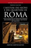 Misteri e segreti dei rioni e dei quartieri di Roma