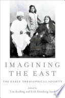 """""""Imagining the East: The Early Theosophical Society"""" by Erik Sand, Tim Rudbog"""