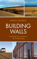 link to Building walls : excluding Latin people in the United States in the TCC library catalog