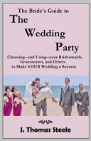 The Bride s Guide to the Wedding Party
