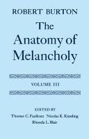 The Anatomy of Melancholy  Volume III Book
