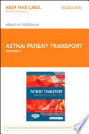 """Patient Transport E-Book: Principles and Practice"" by ASTNA"