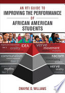 An RTI Guide to Improving the Performance of African American Students