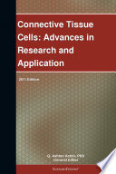 Connective Tissue Cells Advances In Research And Application 2011 Edition Book PDF