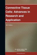 Connective Tissue Cells: Advances in Research and Application: 2011 Edition ebook