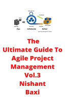 The Ultimate Guide To Agile Project Management Vol 3