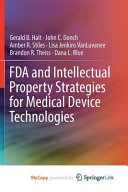 FDA and Intellectual Property Strategies for Medical Device Technologies