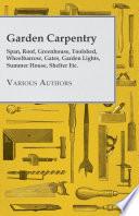 Garden Carpentry   Span  Roof  Greenhouse  Toolshed  Wheelbarrow  Gates  Garden Lights  Summer House  Shelter Etc