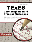 Texes Core Subjects Ec 6 Practice Questions Book