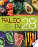 """Paleo in 28: 4 Weeks, 5 Ingredients, 130 Recipes"" by Kenzie Swanhart"