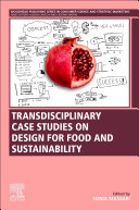 Transdisciplinary Case Studies on Design for Food and Sustainability Book