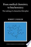 From Medical Chemistry to Biochemistry
