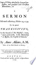 Songs Of Victory Directed By Human Compassion And Qualified With Christian Benevolence In A Sermon Delivered At Roxbury October 25 1759 On The General Thanksgiving For The Success Of His Majesty S Arms More Particuarlly Sic In The Reduction Of Quebec The Capital Of Canada