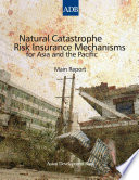 Natural Catastrophe Risk Insurance Mechanisms For Asia And The Pacific Book PDF