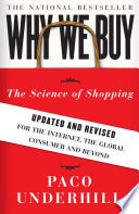 """Why We Buy: The Science of Shopping-Updated and Revised for the Internet, the Global Consumer, and Beyond"" by Paco Underhill"