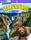 Travel Adventures  Yellowstone  Volume