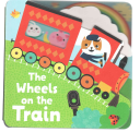 The Wheels on the Train Board Book