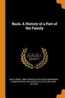 Buck. a History of a Part of the Family