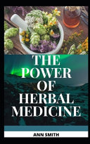 The Power of Herbal Medicine Book