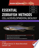 Essential Zebrafish Methods: Cell and Developmental Biology