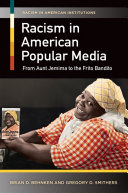 Racism in American Popular Media  From Aunt Jemima to the Frito Bandito