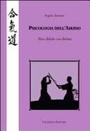 Psicologia dell'Aikido. Fare Aikido con anima