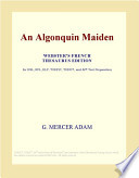 An Algonquin Maiden (Webster's French Thesaurus Edition)