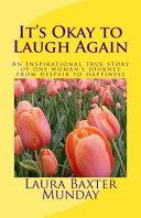 It's Okay to Laugh Again