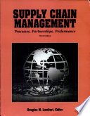 """Supply Chain Management: Processes, Partnerships, Performance"" by Douglas M. Lambert"