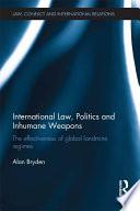 International Law Politics And Inhumane Weapons