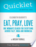 Quicklet on Elizabeth Gilbert s Eat  Pray  Love  CliffNotes like Book Summary  Book PDF