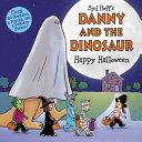 Danny and the Dinosaur  Happy Halloween