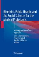 Bioethics, Public Health, and the Social Sciences for the Medical Professions