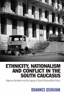 Ethnicity  Nationalism and Conflict in the South Caucasus