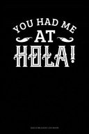 You Had Me At Hola
