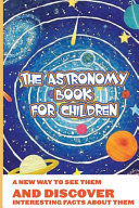 The Astronomy Book For Children