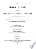 The Holy Bible With Explanatory Notes Practical Observations And Copious Marginal References By Thomas Scott The Sixth Edition With The Author S Last Corrections Etc