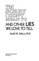 Pdf I'm Sorry, I Didn't Mean To, and Other Lies We Love to Tell