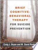 Brief Cognitive Behavioral Therapy for Suicide Prevention