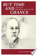 But Time and Chance  : The Story of Padre Martinez of Taos, 1793-1867
