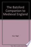 The Batsford Companion to Medieval England