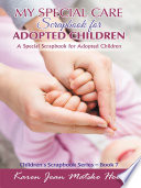 My Special Care Scrapbook for Adopted Children
