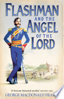 Flashman and the Angel of the Lord  The Flashman Papers  Book 9