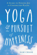 Yoga and the Pursuit of Happiness Pdf/ePub eBook