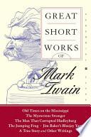 Great Short Works Of Mark Twain Book PDF